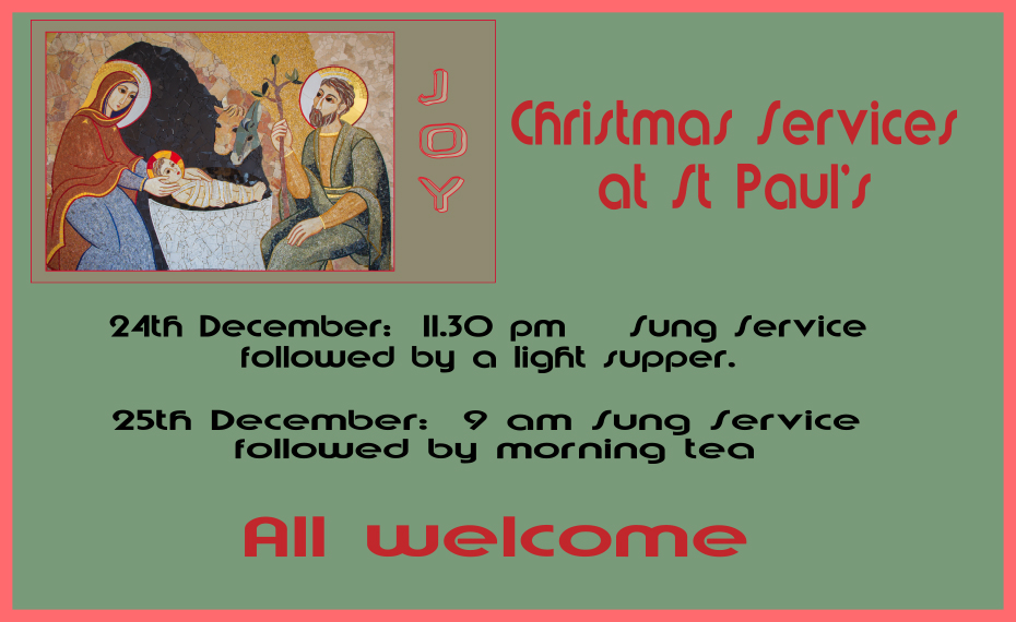 Christmas service times: Christmas Eve 11.30 pm, Christmas Day, 9.00am