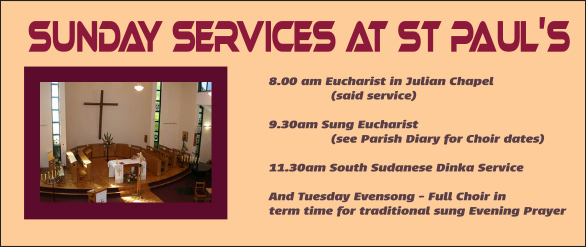 Service times: Sunday 8.00am and 9.30am Eucharist (English), 11.30am Sudanese Dinka worship