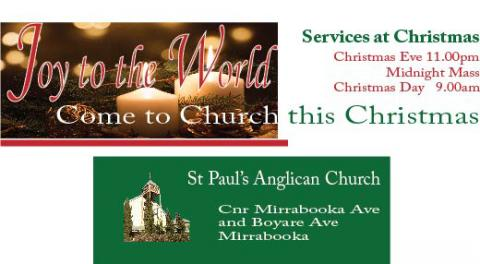 Service times for Christmas for St Paul's:  11.00pm Midnight Mass, 9.00am Christmas Day